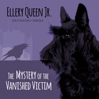 The Mystery of the Vanished Victim - Ellery Queen Jr.