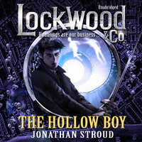 Lockwood & Co: The Hollow Boy - Jonathan Stroud