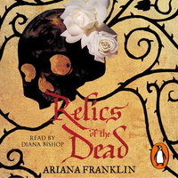 Relics of the Dead - Ariana Franklin
