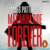 Maximum Ride Forever - James Patterson