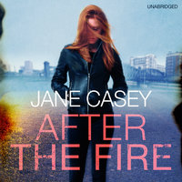 After the Fire - Jane Casey