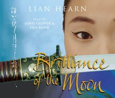 The Brilliance of the Moon - Lian Hearn
