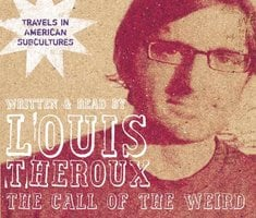 The Call of the Weird - Louis Theroux