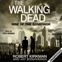 Rise of the Governor - Robert Kirkman,Jay Bonansinga
