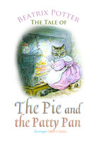 The Tale of the Pie and the Patty Pan - Beatrix Potter