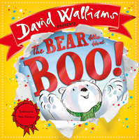 The Bear Who Went Boo! - David Walliams