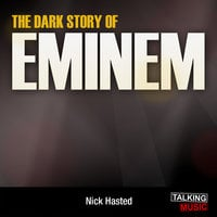 The Dark Story of Eminem - Nick Hasted