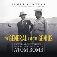 The General and the Genius - James Kunetka