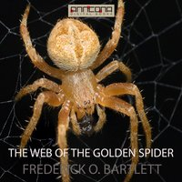 The Web of the Golden Spider - Frederick O. Bartlett