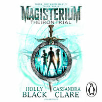 Magisterium: The Iron Trial - Holly Black,Cassandra Clare