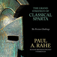 The Grand Strategy of Classical Sparta - Paul A. Rahe
