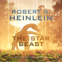 The Star Beast - Robert A. Heinlein