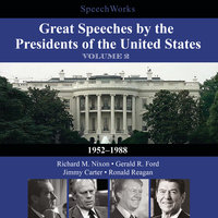 Great Speeches by the Presidents of the United States, Vol. 2 - SpeechWorks