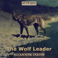 The Wolf Leader - Alexandre Dumas
