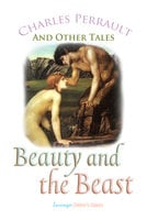 Beauty and the Beast - Charles Perrault