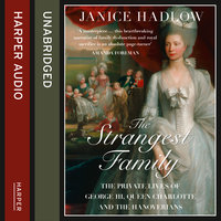 The Strangest Family - Janice Hadlow