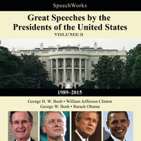 Great Speeches by the Presidents of the United States, Vol. 3 - SpeechWorks