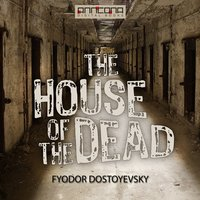 The House of the Dead - Fjodor Dostojevskij