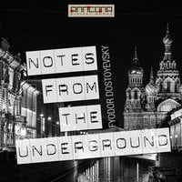 Notes From The Underground - Fjodor Dostojevskij