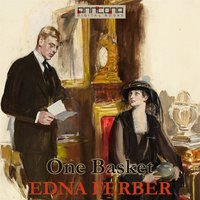 One Basket - Edna Ferber