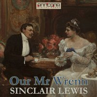 Our Mr. Wrenn - Sinclair Lewis