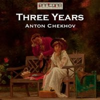 Three Years - Anton Chekhov
