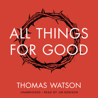 All Things for Good - Thomas Watson