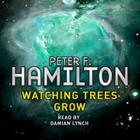 Watching Trees Grow - Peter F. Hamilton