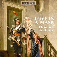 Love in a Mask - Honoré de Balzac