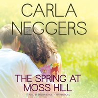 The Spring at Moss Hill - Carla Neggers