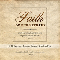 Faith of Our Fathers - C.H. Spurgeon,Jonathan Edwards,others