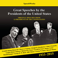 Great Speeches by the Presidents of the United States, 1933-2015 - SpeechWorks