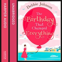 The Birthday That Changed Everything - Debbie Johnson