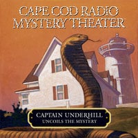 Captain Underhill Uncoils the Mystery - Steven Thomas Oney