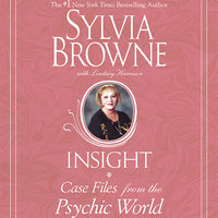 Insight: Case Files from the Psychic World - Sylvia Browne