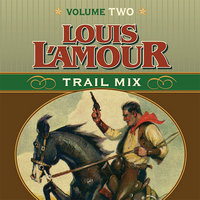 Trail Mix Volume Two: Mistakes Can Kill You, The Nester and the Piute, Trail to Pie Town, Big Medicine. - Louis L'Amour