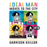 Local Man Moves to the City: Loose Talk from American Radio Company - Garrison Keillor
