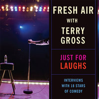 Fresh Air: Just For Laughs - Terry Gross