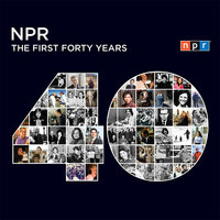 NPR: The First Forty Years - NPR