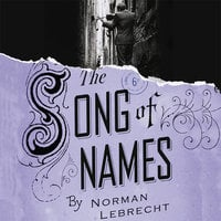 The Song of Names - Norman Lebrecht