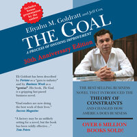 The Goal: A Process of Ongoing Improvement – 30th Aniversary Edition - Jeff Cox,Eliyahu M. Goldratt