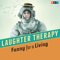 NPR Laughter Therapy: Funny for a Living - NPR