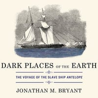 Dark Places of the Earth - Jonathan M. Bryant