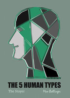 The 5 Human Types Volume 4: The Stayer, The Most Dependable Type - Elsie Benedict