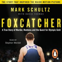 Foxcatcher - David Thomas,Mark Schultz