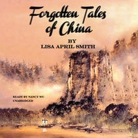 Forgotten Tales of China - Lisa April Smith