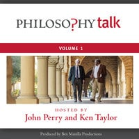Philosophy Talk, Vol. 1 - John Perry,Ken Taylor