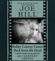 Bobby Conroy Comes Back from the Dead - Joe Hill
