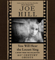 You Will Hear the Locust Sing - Joe Hill