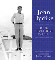 Your Lover Just Called - John Updike